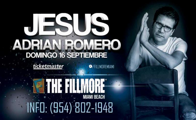 El Proximo Domingo 16 De Septiembre JESUS ADRIAN ROMERO Vendr Con Lo Mejor Su Msica Alabanza Adoracin Y Palabra Al Fillmore Miami Beach