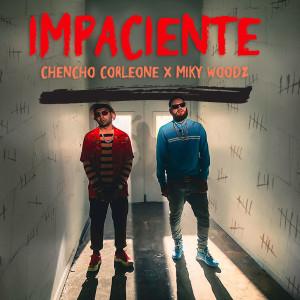 chencho-corleone-miky-woodz-impaciente